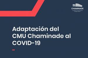 Adaptación del CMU Chaminade al COVID-19
